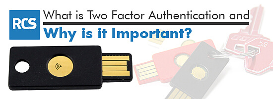 Why you need to start thinking about Two Factor Authentication